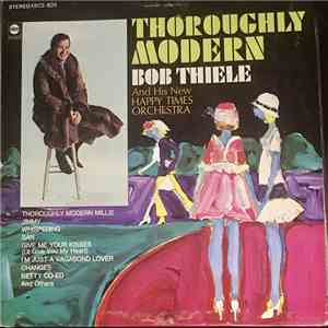 Bob Thiele And His New Happy Times Orchestra - Thoroughly Modern download free