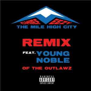 CHIEFEEZY Feat. Young Noble - The Mile High City Remix download free