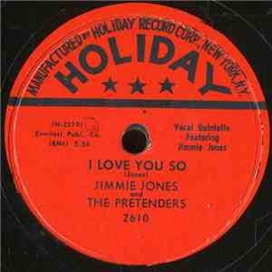 Jimmie Jones And The Pretenders  - I Love You So / Tonight download free