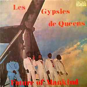 Les Gypsies De Queens - Future Of Mankind download free