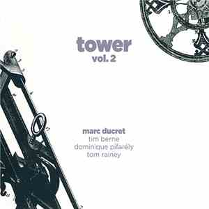 Marc Ducret - Tower, Vol. 2 download free