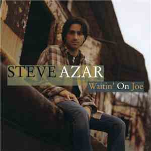 Steve Azar - Waitin' On Joe download free
