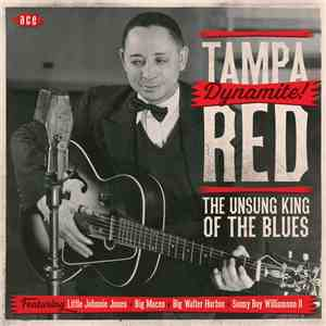 Tampa Red - Dynamite! The Unsung King Of The Blues download free