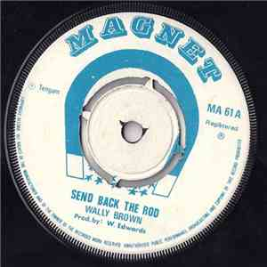 Wally Brown - Send Back The Rod download free